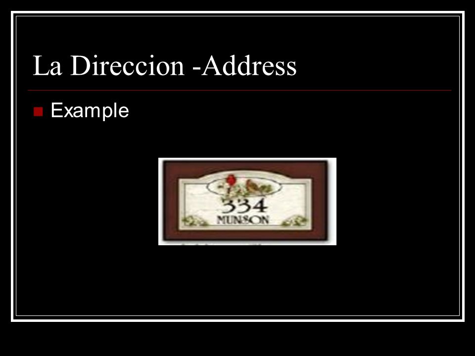 La Direccion -Address Example
