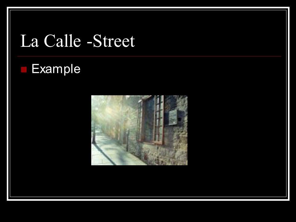 La Calle -Street Example