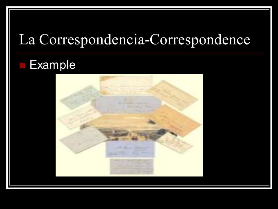 La Correspondencia-Correspondence Example