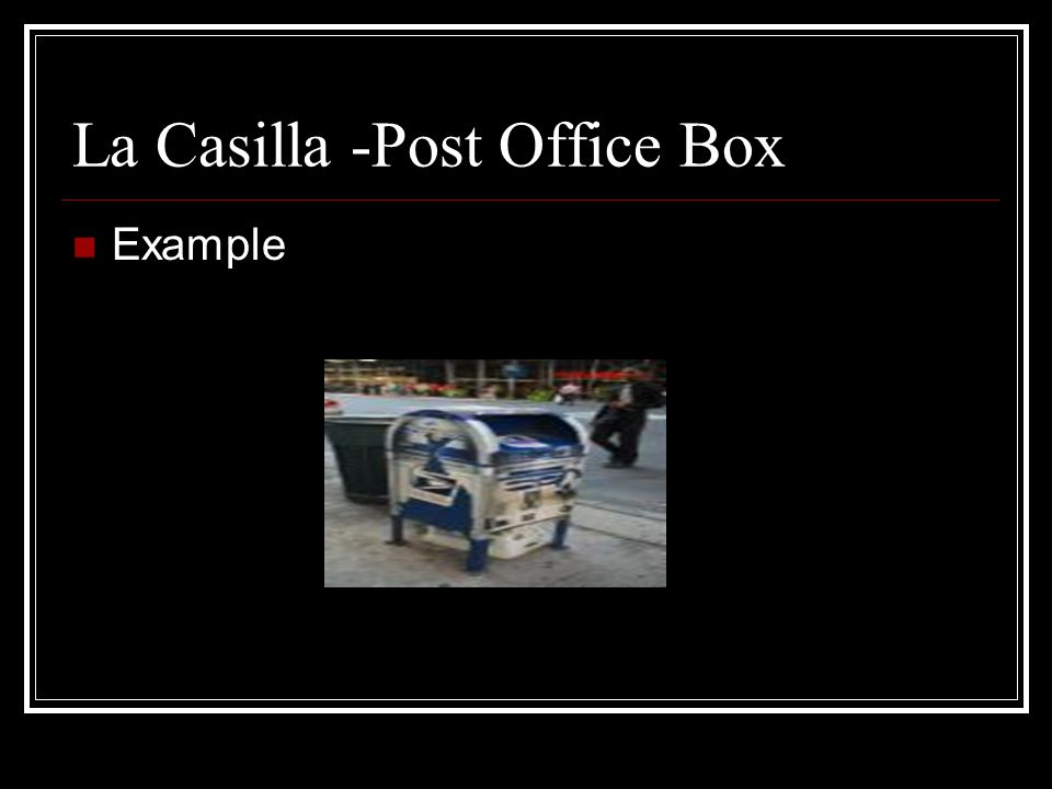 La Casilla -Post Office Box Example