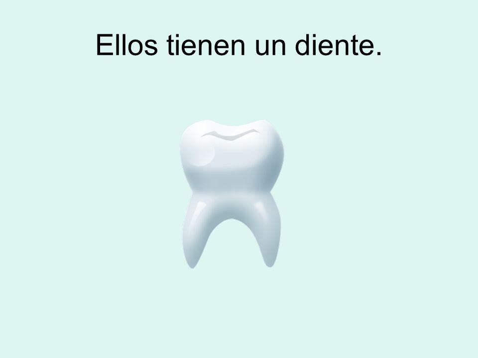 Ellos tienen un diente.