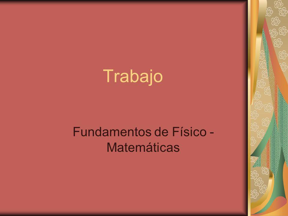 Trabajo Fundamentos de Físico - Matemáticas
