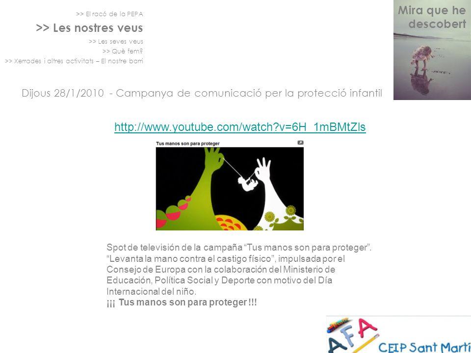 >> El racó de la PEPA >> Les nostres veus >> Les seves veus >> Què fem? >> Xerrades i altres activitats – El nostre barri Dijous 28/1/2010 - Campanya