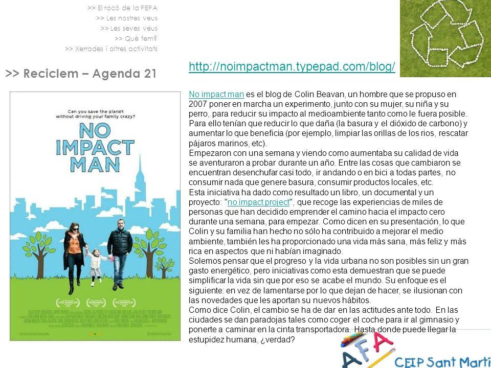 >> El racó de la PEPA >> Les nostres veus >> Les seves veus >> Què fem? >> Xerrades i altres activitats >> Reciclem – Agenda 21 No impact manNo impact
