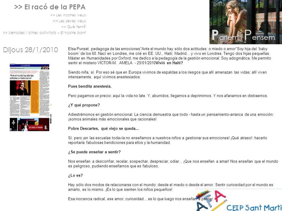 >> El racó de la PEPA >> Les nostres veus >> Les seves veus >> Què fem? >> Xerrades i altres activitats – El nostre barri Dijous 28/1/2010 Elsa Punset