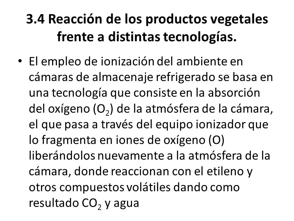 3.4 Reacción de los productos vegetales frente a distintas tecnologías. El empleo de ionización del ambiente en cámaras de almacenaje refrigerado se b