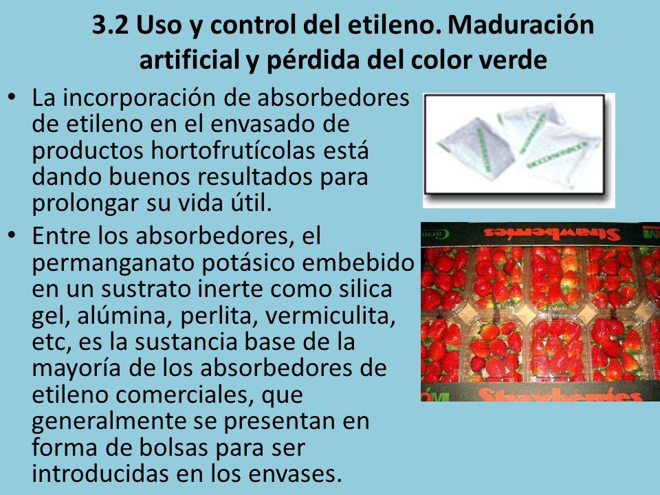 3.2 Uso y control del etileno. Maduración artificial y pérdida del color verde La incorporación de absorbedores de etileno en el envasado de productos