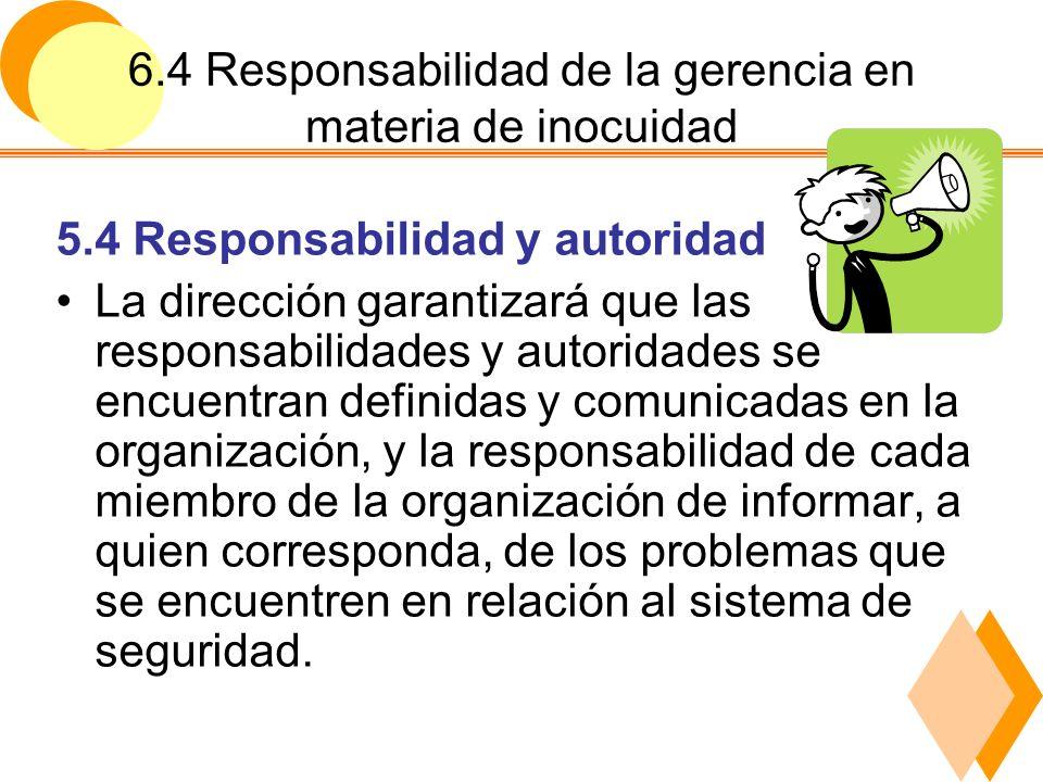 6.4 Responsabilidad de la gerencia en materia de inocuidad 5.5 El l í der del equipo de la inocuidad de los alimentos.