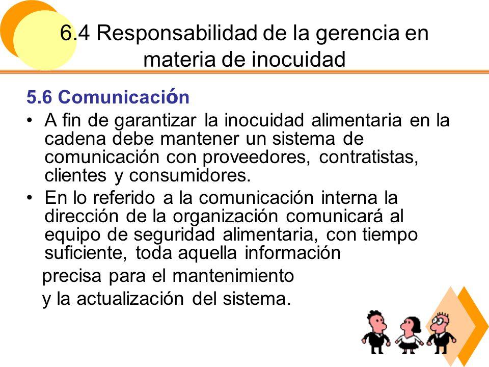 6.4 Responsabilidad de la gerencia en materia de inocuidad