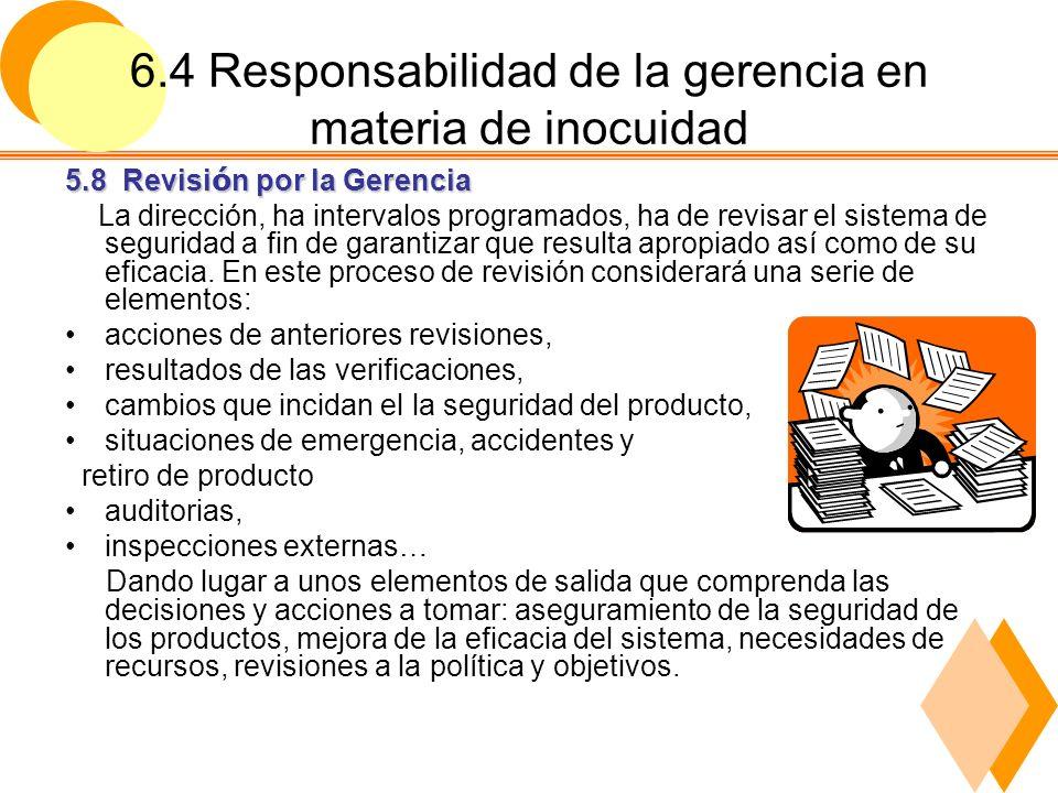 6.4 Responsabilidad de la gerencia en materia de inocuidad Provisión de recursos.
