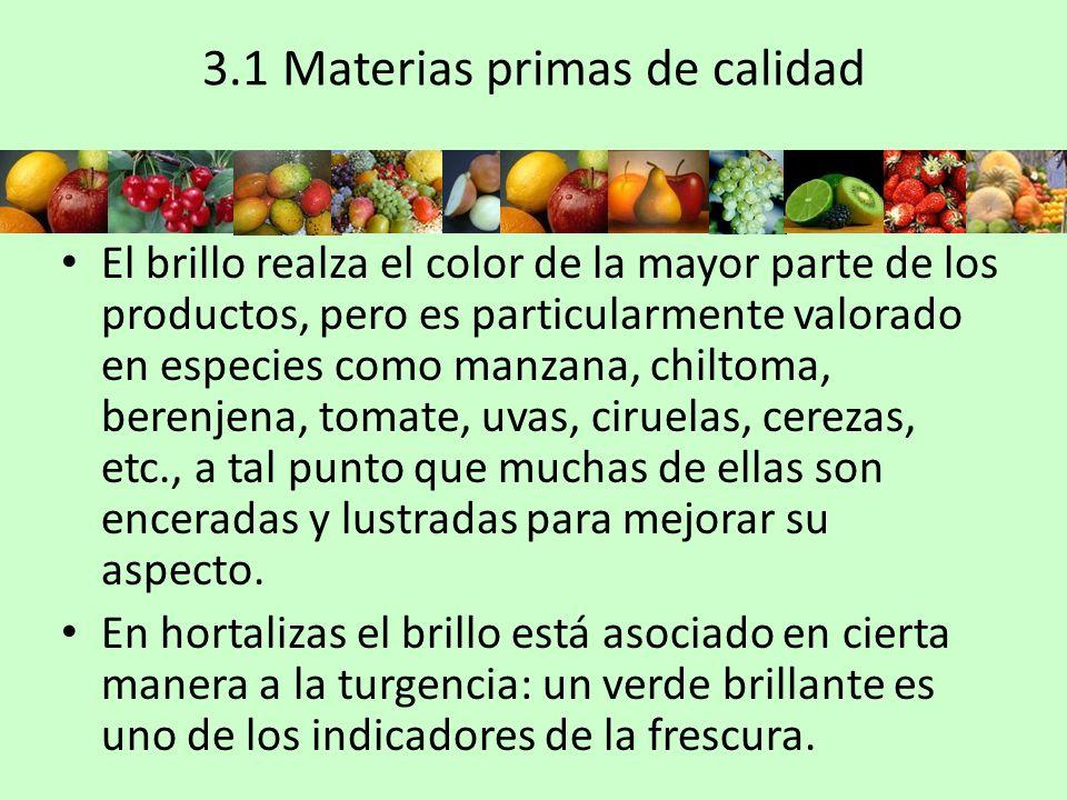 3.1 Materias primas de calidad El brillo realza el color de la mayor parte de los productos, pero es particularmente valorado en especies como manzana