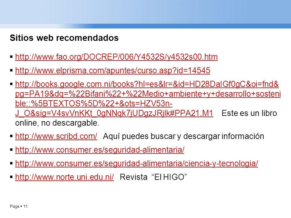 Page 11 Sitios web recomendados http://www.fao.org/DOCREP/006/Y4532S/y4532s00.htm http://www.elprisma.com/apuntes/curso.asp?id=14545 http://books.goog