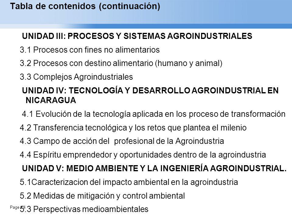 Page 4 Tabla de contenidos (continuación) UNIDAD III: PROCESOS Y SISTEMAS AGROINDUSTRIALES 3.1 Procesos con fines no alimentarios 3.2 Procesos con des