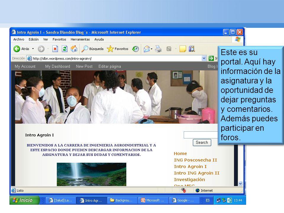 Page 7 Este es su portal. Aquí hay información de la asignatura y la oportunidad de dejar preguntas y comentarios. Además puedes participar en foros.