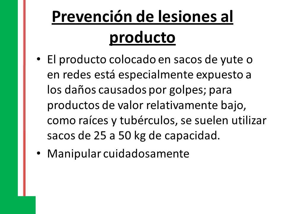 Prevención de lesiones al producto El producto colocado en sacos de yute o en redes está especialmente expuesto a los daños causados por golpes; para