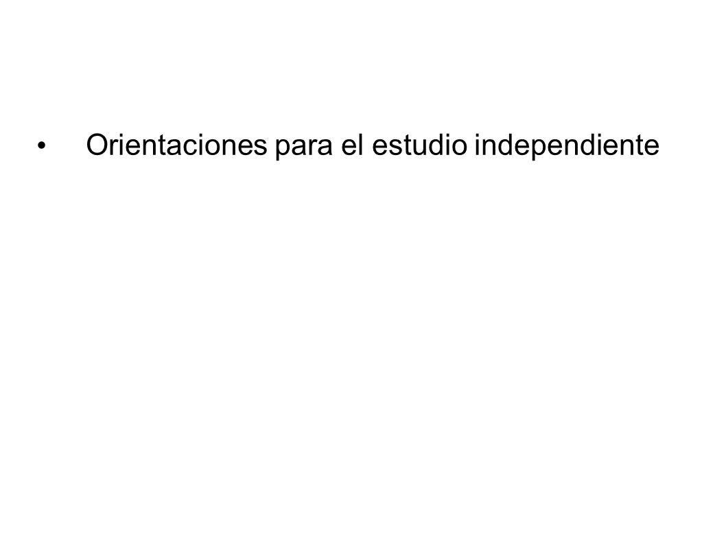 Orientaciones para el estudio independiente