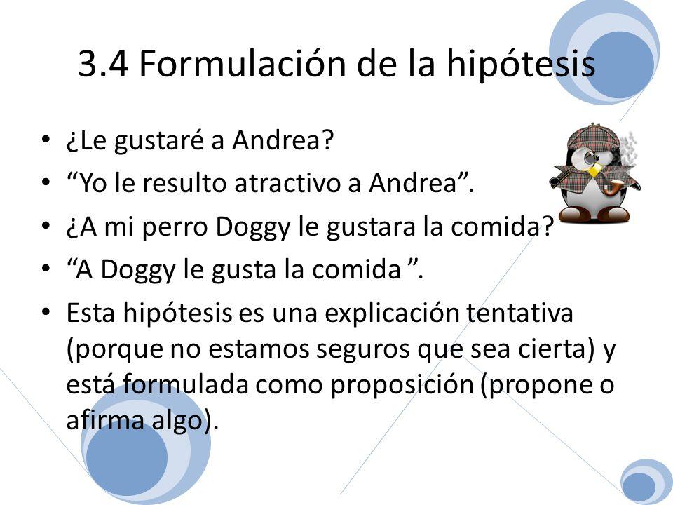 3.4 Formulación de la hipótesis ¿Qué son las hipótesis.