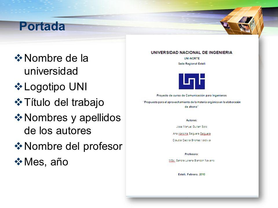 Portada Nombre de la universidad Logotipo UNI Título del trabajo Nombres y apellidos de los autores Nombre del profesor Mes, año