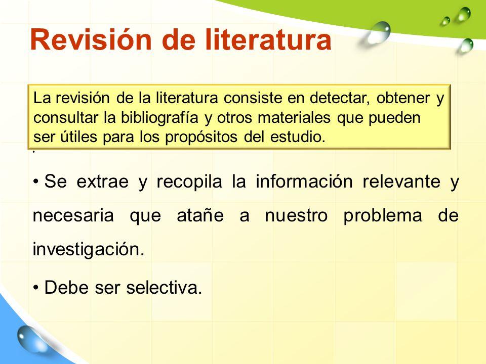 Revisión de literatura Se extrae y recopila la información relevante y necesaria que atañe a nuestro problema de investigación.