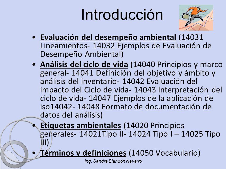 Ing. Sandra Blandón Navarro Introducción Evaluación del desempeño ambiental (14031 Lineamientos- 14032 Ejemplos de Evaluación de Desempeño Ambiental)