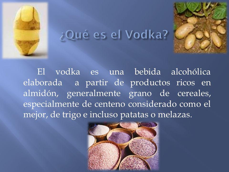 El vodka es una bebida alcohólica elaborada a partir de productos ricos en almidón, generalmente grano de cereales, especialmente de centeno considera
