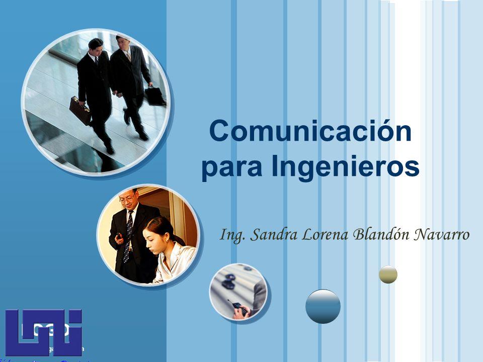 www.themegallery.com LOGO Comunicación para Ingenieros Ing. Sandra Lorena Blandón Navarro