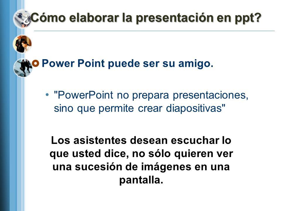¿Cómo elaborar la presentación en ppt? Power Point puede ser su amigo.