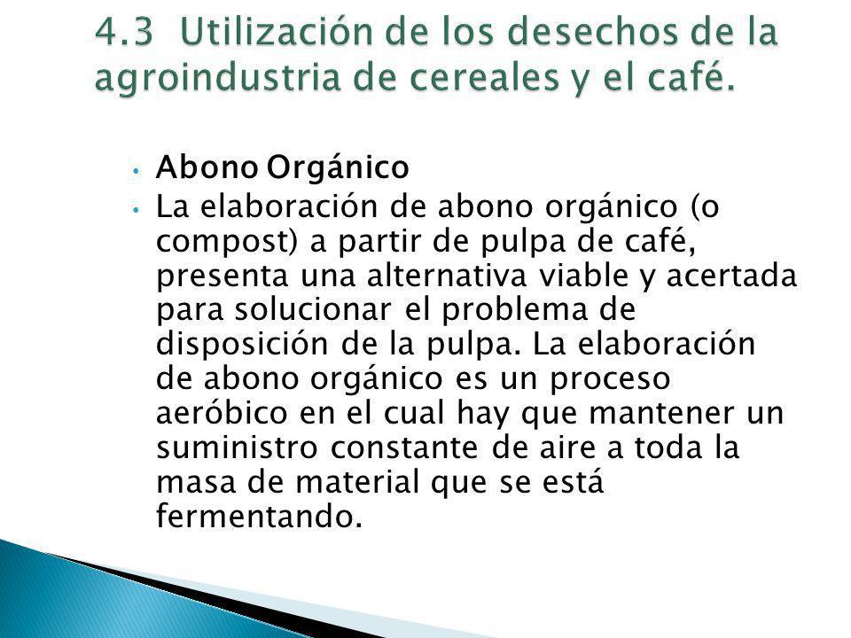 Abono Orgánico La elaboración de abono orgánico (o compost) a partir de pulpa de café, presenta una alternativa viable y acertada para solucionar el p