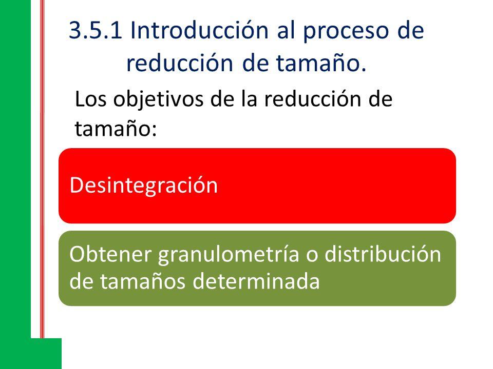Las ventajas de la reducción de tamaño en el procesado de alimentos son las siguientes: Aumento de la relación superficie/volumen incrementa la velocidad de deshidratación, calentamiento, enfriamiento, extracción.