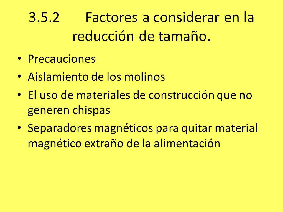 3.5.2Factores a considerar en la reducción de tamaño. Precauciones Aislamiento de los molinos El uso de materiales de construcción que no generen chis