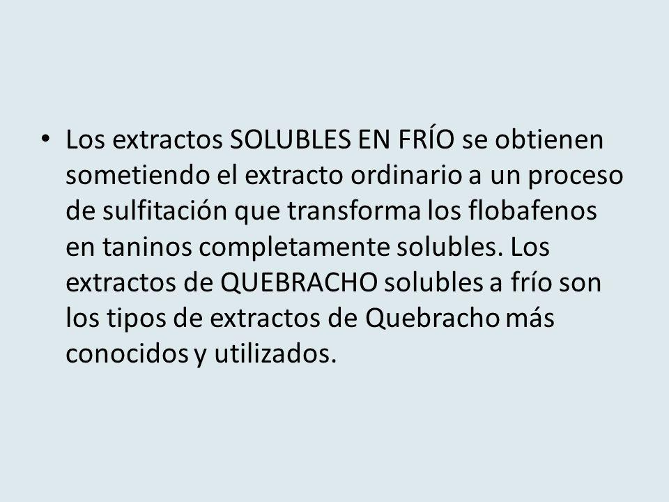 Los extractos SOLUBLES EN FRÍO se obtienen sometiendo el extracto ordinario a un proceso de sulfitación que transforma los flobafenos en taninos compl