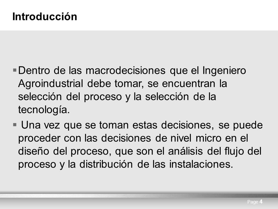 Here comes your footer Page 4 Introducción Dentro de las macrodecisiones que el Ingeniero Agroindustrial debe tomar, se encuentran la selección del pr