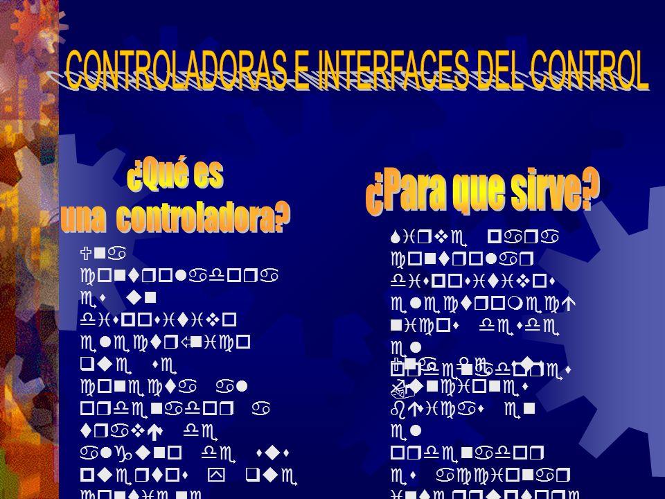 Una controladora es un dispositivo electrónico que se conecta al ordenador a través de alguno de sus puertos y que contiene varias salidas y entradas,