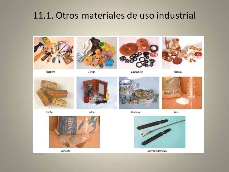 2 11.1. Otros materiales de uso industrial