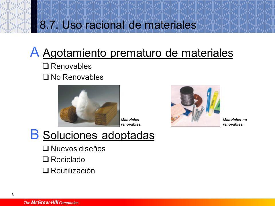 7 8.6. Criterios para la elección adecuada de materiales A Propiedades que deben cumplir los materiales B Tipos de esfuerzos C Diseño de piezas Esfuer