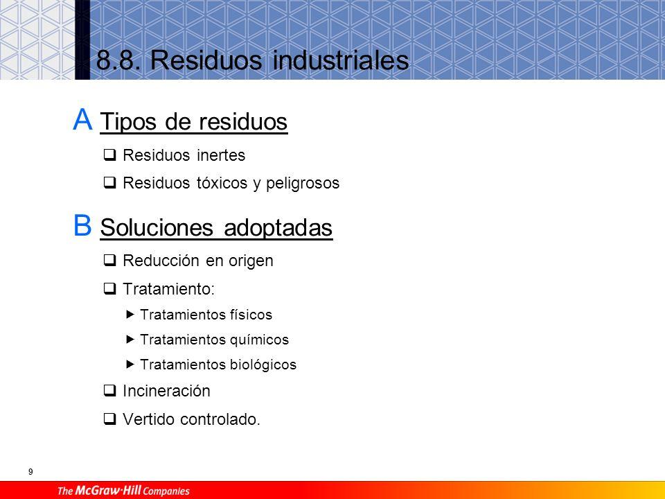 8 8.7. Uso racional de materiales A Agotamiento prematuro de materiales Renovables No Renovables B Soluciones adoptadas Nuevos diseños Reciclado Reuti