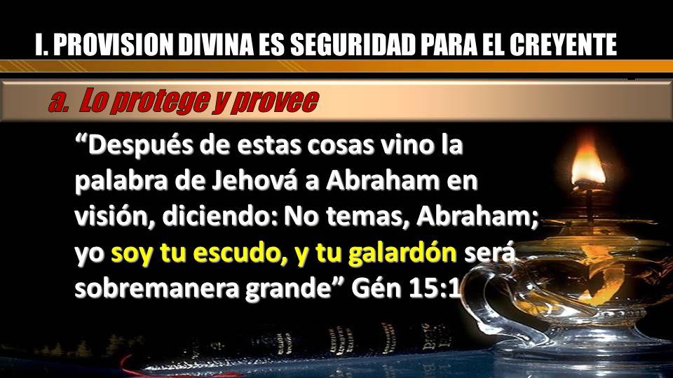 Después de estas cosas vino la palabra de Jehová a Abraham en visión, diciendo: No temas, Abraham; yo soy tu escudo, y tu galardón será sobremanera gr