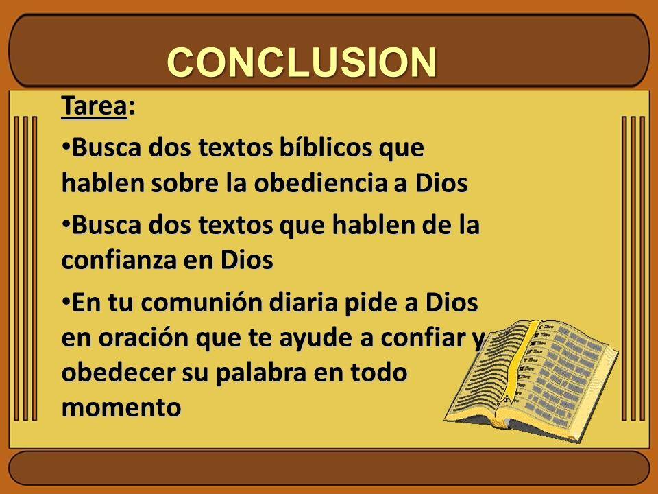 CONCLUSION Tarea: Busca dos textos bíblicos que hablen sobre la obediencia a Dios Busca dos textos bíblicos que hablen sobre la obediencia a Dios Busc