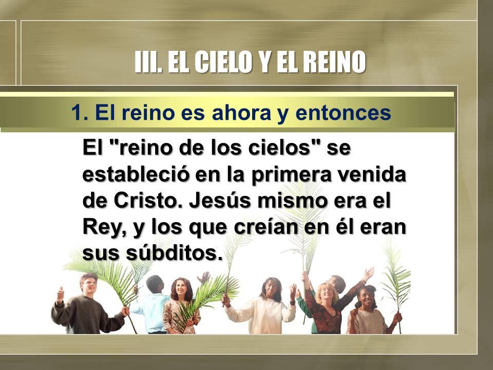 III. EL CIELO Y EL REINO El