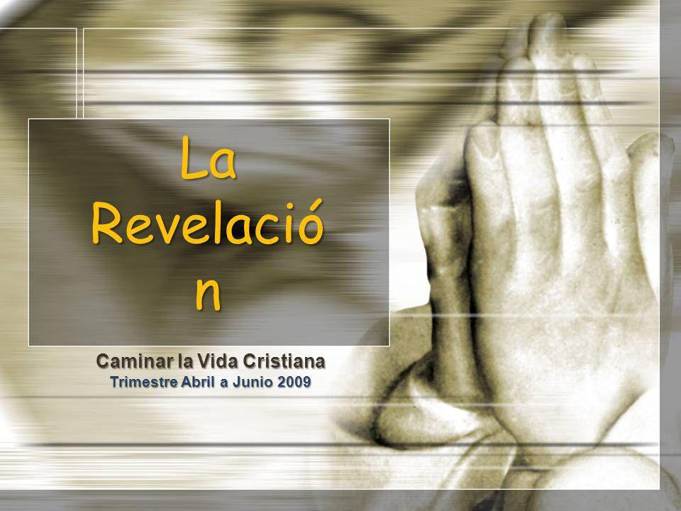La Revelació n Caminar la Vida Cristiana Trimestre Abril a Junio 2009