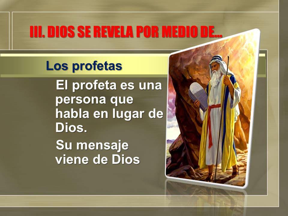 El profeta es una persona que habla en lugar de Dios.