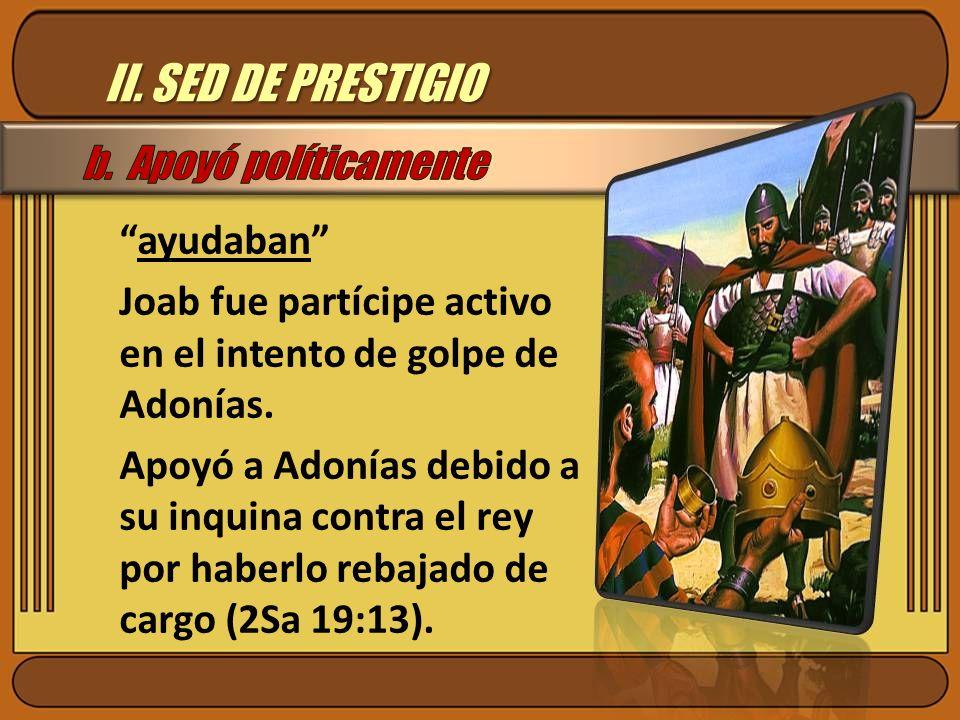 II.SED DE PRESTIGIO ayudaban Joab fue partícipe activo en el intento de golpe de Adonías.