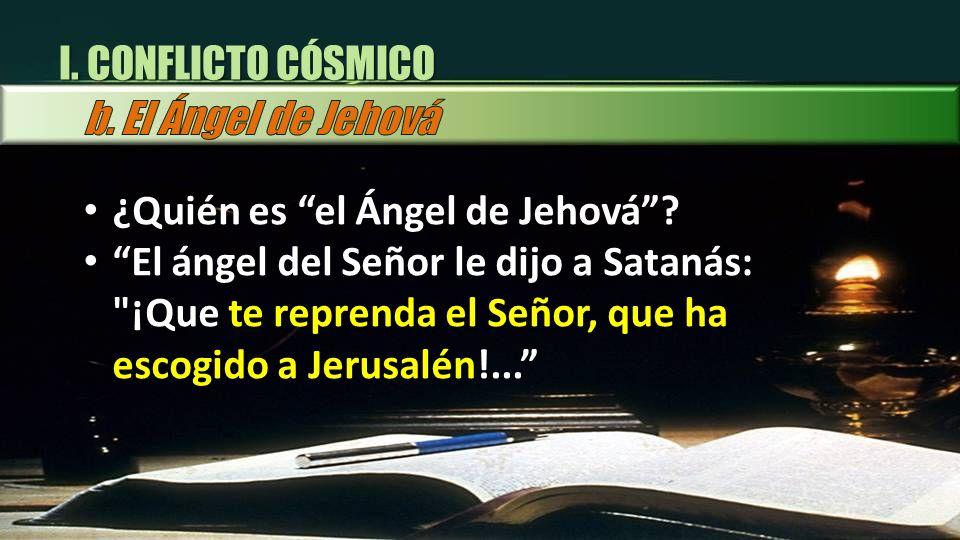 ¿Quién es el Ángel de Jehová? El ángel del Señor le dijo a Satanás: