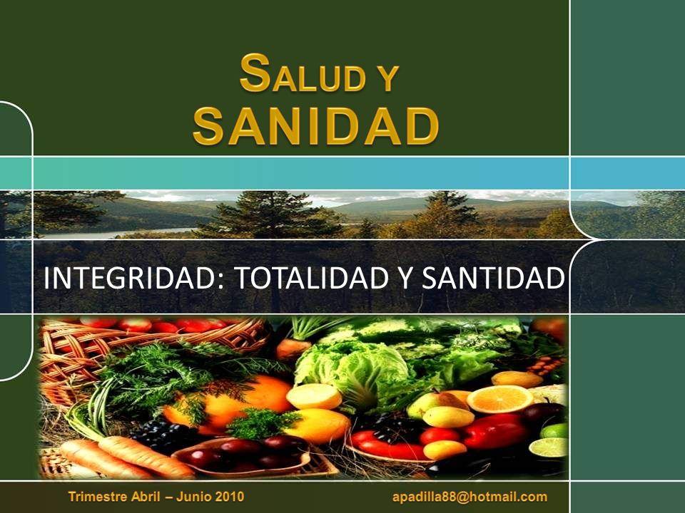 INTEGRIDAD: TOTALIDAD Y SANTIDAD