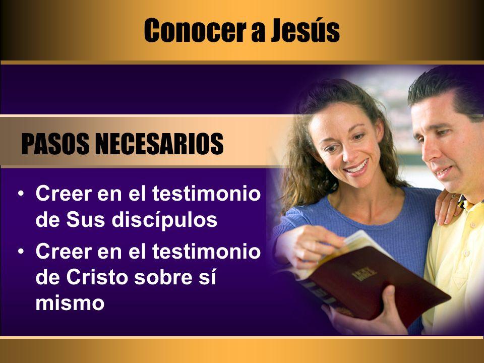 Creer en e l testimonio de sus discípulos PASO UNO