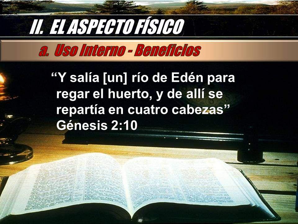 II. EL ASPECTO FÍSICO Y salía [un] río de Edén para regar el huerto, y de allí se repartía en cuatro cabezas Génesis 2:10