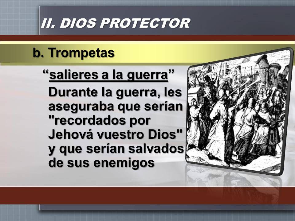 II. DIOS PROTECTOR salieres a la guerrasalieres a la guerra Durante la guerra, les aseguraba que serían