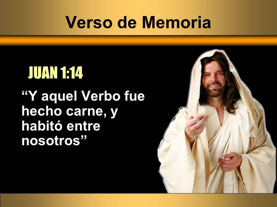 Verso de Memoria Y aquel Verbo fue hecho carne, y habitó entre nosotros JUAN 1:14