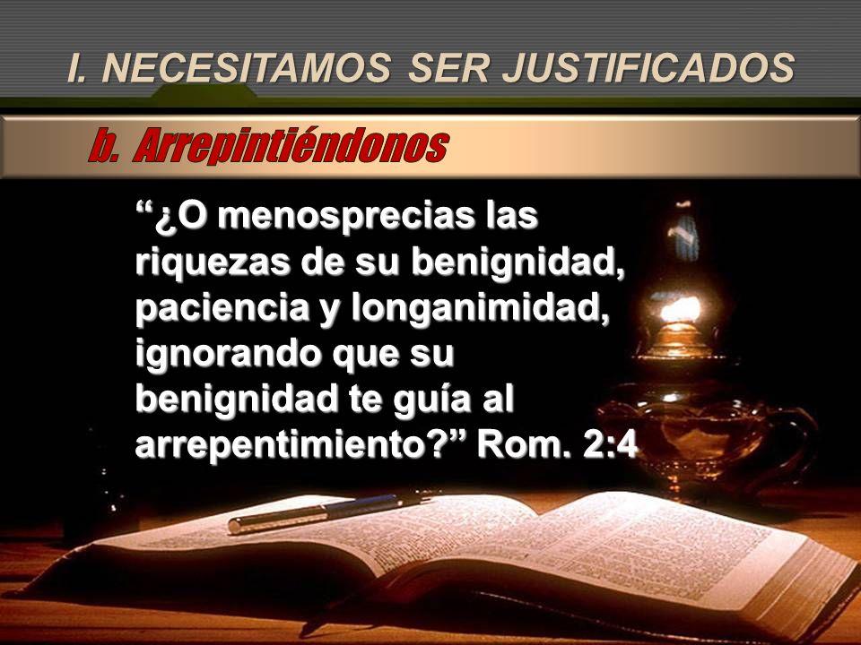 I.NECESITAMOS SER JUSTIFICADOS ArrepentimientoArrepentimiento Gr.