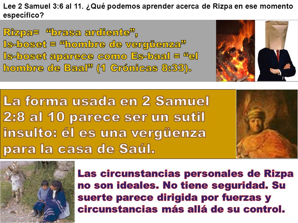Lee 2 Samuel 3:6 al 11. ¿Qué podemos aprender acerca de Rizpa en ese momento específico?